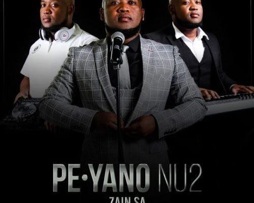Zain SA – PE Yano NU2 ft. Mthokozisi Mabuza
