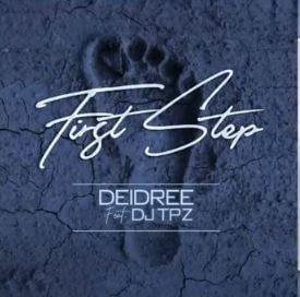 First Step - Deidree ft. DJ Tpz